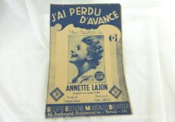 Ancienne partition J'ai perdu d'Avance, paroles de Jacques Larue, musique de Jean Lutece, chantée par Annette Lajon.