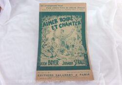 "Ancienne partition chanson ""Aimer Boire et Chanter"", arrangement vocal d'une célèbre Valse de Johan Strauss, paroles de Lucien Boyer. Copyright 1934."