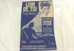 Ancienne partition chanson Loin de Toi, (Das lied der sehnsucht) tango chanson, créé et enregistré sur disque Odéon par Marie José, paroles françaises de André Viaud, musique de Rudolf Marz.