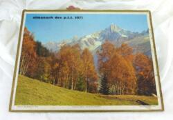 Almanach cartonné des PTT de 1971 avec d'un coté la photo de la vallée de Chamonix et de l'autre coté le Chateau d'Esquelbecq. Il n'y a plus de feuillet intérieur.